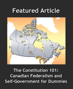 The Constitution 101:  Canadian Federalism and Self-Government for Dummies