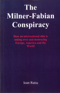 The Milner-Fabian Conspiracy by Ioan Ratiu